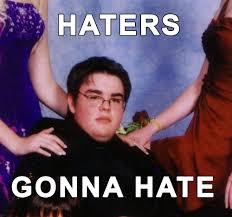 """Résultat de recherche d'images pour """"haters gonna hate"""""""