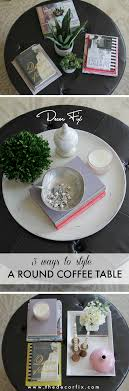 Styling A Round Coffee Table How To Style A Round Coffee Table Decor Fix