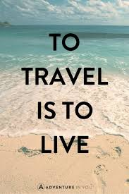 Best Travel Quotes 40 Of The Most Inspiring Quotes Of All Time Magnificent Live Quotes