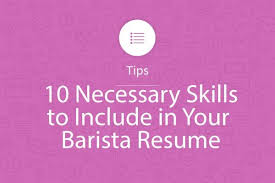 Barista Resume Magnificent 60 Necessary Skills To Include In Your Barista Resume My Perfect