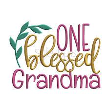 Grandma Embroidery Designs One Blessed Grandma Embroidery Design