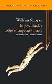 El joven audaz sobre el trapecio volante, William Saroyan
