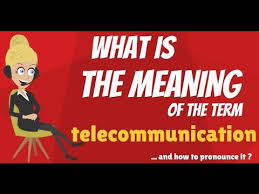 what is telecommunication telecommunication meaning  what is telecommunication telecommunication meaning telecommunication definition