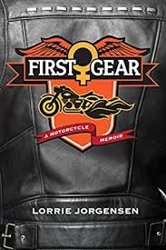 First Gear: A Motorcycle Memoir - Kindle edition by Jorgensen ...