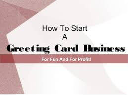 Buisness Greeting Cards How To Start A Greeting Card Business For Fun Profit