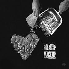 breakup to makeup feat rod da single castaway