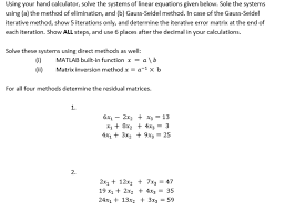 question using your hand calculator solve the systems of linear equations given below sole the systems u
