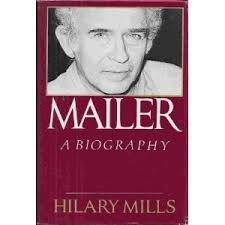 Mailer: A Biography by Hilary Mills