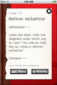 dorkus malorkus | Urban dictionary, Quotes to live by, Daddy ...