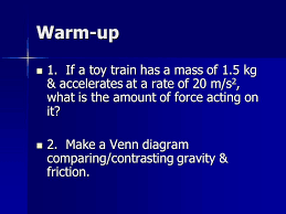 Venn Diagram Mass And Weight Warm Up 1 If A Toy Train Has A Mass Of 1 5 Kg Accelerates At A