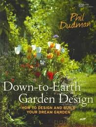 Small Picture Down to Earth Garden Design How to Design and Build Your Dream