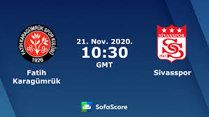 Fatih Karagümrük Sivasspor live score, video stream and H2H results -  SofaScore
