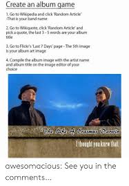 Wikipedia Create Create An Album Game 1 Go To Wikipedia And Click Random