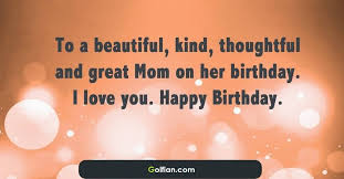 Beautiful Quotes For Mom On Her Birthday Best Of 24 Most Wonderful Mother Birthday Quotes Nice Birthday Sayings