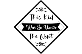 This free instant download includes png, eps and dxf files. This Kid Was So Worth The Wait Design Affiliate Sponsored Worth Kid Design Wait Craft Subscription Worth The Wait Design Crafts