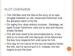 the old man and the sea critical review ppt 7 plot overview iuml130cent the old man and the sea