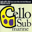 Cello Submarine album by 12 Cellists of the Berlin Philharmonic