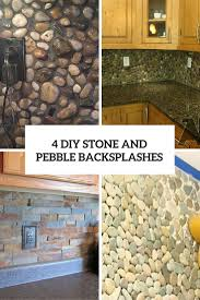 Kitchen Backsplash Diy 4 Diy Stone And Pebble Kitchen Backsplashes To Make Shelterness