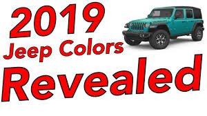 2019 jeep colors revealed what s new what s leaving what s staying