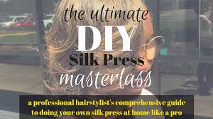 if you have no idea what you are doing and would be interested in taking my diy silk press masterclass here for more information