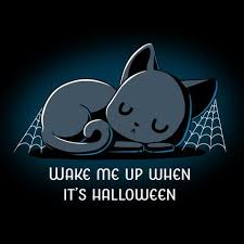 funny wake me up when its halloween