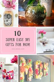 10 Super Easy DIY Gifts for Mom