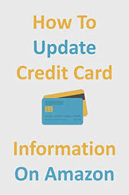 We did not find results for: How To Update Credit Card Information On Amazon Delete Add Or Edit Credit Cards On Your Account In 30 Seconds Step By Step Guide With Screenshots M Scott Willie Ebook Amazon Com
