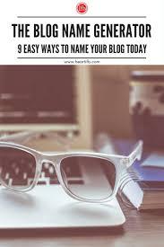 Blog Name Generator: 9 Blog Name Ideas When Naming Your Blog