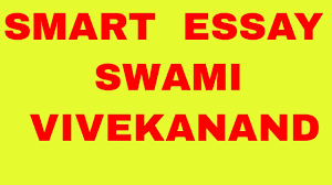 smart essay on swami vivekanand  smart essay on swami vivekanand