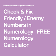 Numerology Friendly Numbers Chart Check Fix Friendly Enemy Numbers In Numerology Free