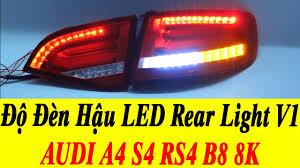 Đèn Pha Ô Tô - Độ Đèn LEd Đèn Hậu AUDI A4 S4 RS4 B8 8K AVANT WAGON 2008 -  2011 Rear Light V1 - YouTube