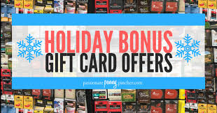 check out this giant list of holiday bonus gift card offers for 2017