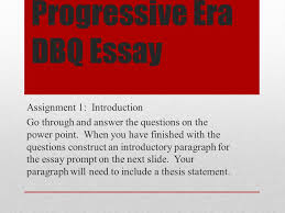 progressive era dbq essay ppt video online  progressive era dbq essay