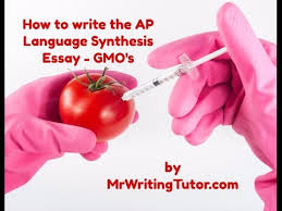 how to write the ap language synthesis essay gmo how to write the ap language synthesis essay gmo
