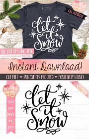 You can use our images for unlimited commercial purpose without asking permission. Let It Snow Svg Christmas Quote Svg Dxf Png Eps 369350 Svgs Design Bundles Christmas Svg Files Free Cricut Christmas Ideas Christmas Svg Files