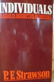 individuals essay descriptive metaphysics by p f strawson abebooks individuals an essay in descriptive metaphysics p f strawson