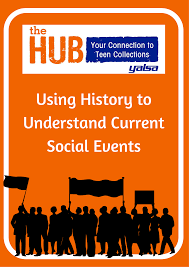 using history to understand current social issues the hub using history to understand current social events
