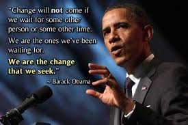 Famous Quotes About Change Stunning Change Quotes Change Will Not Come If We Wait For Some Other