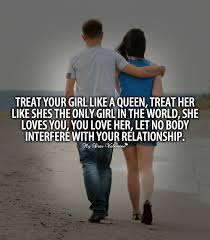 Love Your Girlfriend Quotes Best Treat Your Girl Like A Queen Quotes With Pictures