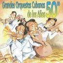 Grandes Orquestas Cubanas De Los Anos 50's