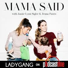 Mama Said with Jamie-Lynn Sigler & Jenna Parris