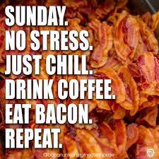 Happy Sunday folks. - Bacon University   فېسبوک