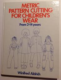 Metric Pattern Cutting For Childrens Wear 2 14 Years Winifred Aldrich 1st Edition Clothing Design Fashion Pattern Drafting 1985