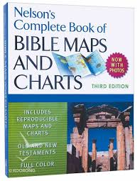 The Baker Book Of Bible Charts Maps And Timelines Nelsons Complete Book Of Bible Maps And Charts 3rd Edition
