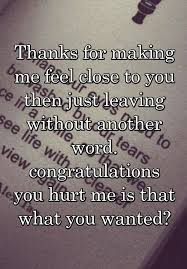 Another Word For Congratulations Thanks For Making Me Feel Close To You Then Just Leaving Without