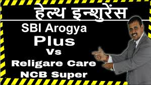 Health insurance plan provides you coverage for the medical and surgical expenses of an insured. Sbi Arogya Plus Plan Vs Religare Care Ncb Super Family Health Senior Care How To Plan