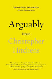 arguably selected essays by christopher hitchens