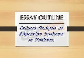 Essay Outline: Critical Analysis Of Education Systems In Pakistan ...