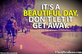Its A Beautiful Day Quotes Best Of It's A Beautiful Day All Up To Date 24 Texas Bicycle Rides In