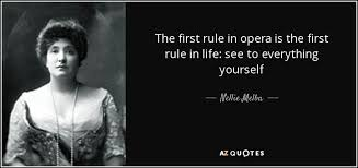 Opera Quotes Impressive Opera Quotes Cool Nellie Melba Quote The First Rule In Opera Is The